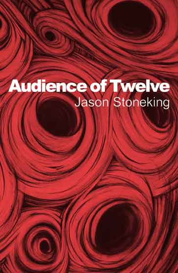 Jason Stoneking, Audience of Twelve