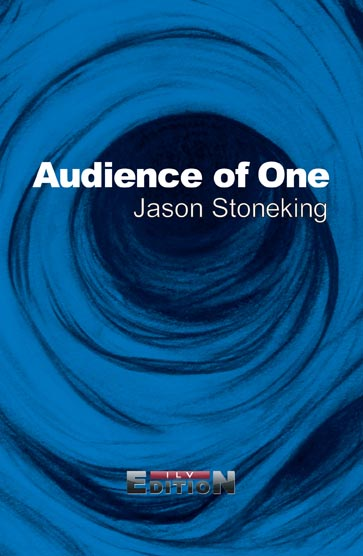 Jason Stoneking, Audience of One